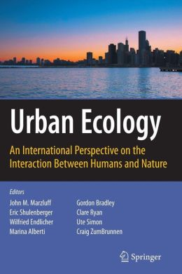 Urban Ecology: An International Perspective on the Interaction Between Humans and Nature