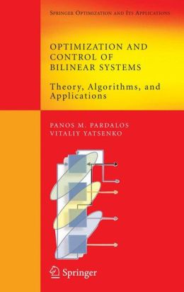 Optimization and Control of Bilinear Systems: Theory, Algorithms, and Applications