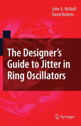 The Designer's Guide to Jitter in Ring Oscillators