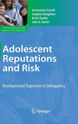 Adolescent Reputations and Risk: Developmental Trajectories to Delinquency