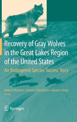 Recovery of Gray Wolves in the Great Lakes Region of the United States: An Endangered Species Success Story