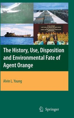 The History, Use, Disposition and Environmental Fate of Agent Orange