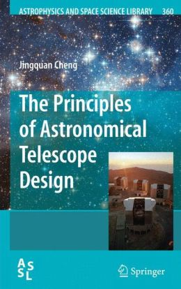 The Principles of Astronomical Telescope Design