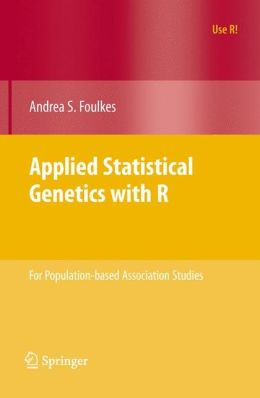 Applied Statistical Genetics with R: For Population-based Association Studies