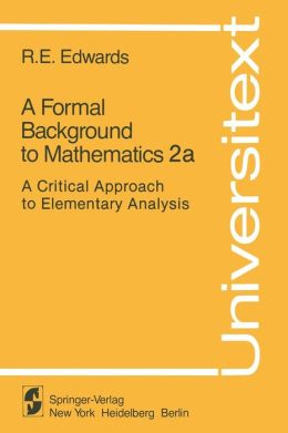 A Formal Background to Mathematics 2a: A Critical Approach to Elementary Analysis