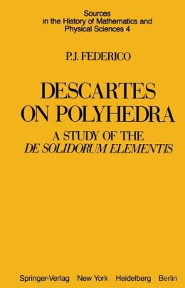 Descartes on Polyhedra: A Study of the De Solidorum Elementis