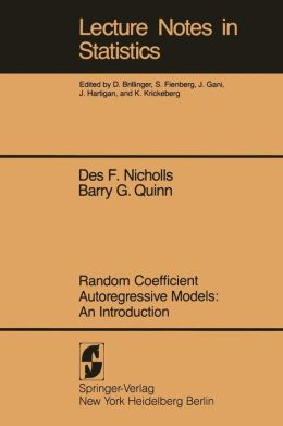 Random Coefficient Autoregressive Models: An Introduction: An Introduction