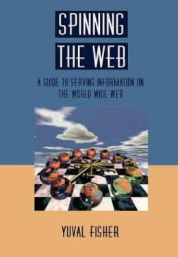 Spinning the Web: A Guide to Serving Information on the World Wide Web