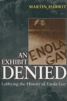 An Exhibit Denied: Lobbying the History of Enola Gay