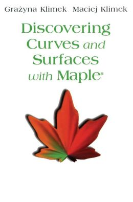 Discovering Curves and Surfaces with Maple?