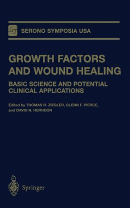 Growth Factors and Wound Healing: Basic Science and Potential Clinical Applications