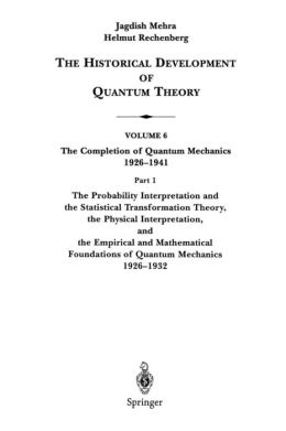 The Probability Interpretation and the Statistical Transformation Theory, the Physical Interpretation, and the Empirical and Mathematical Foundations of Quantum Mechanics 1926-1932