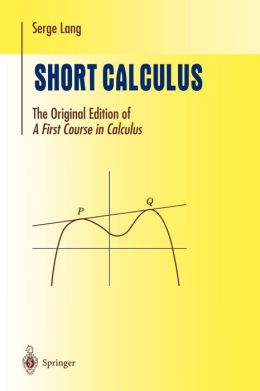 Short Calculus: The Original Edition of ''A First Course in Calculus''