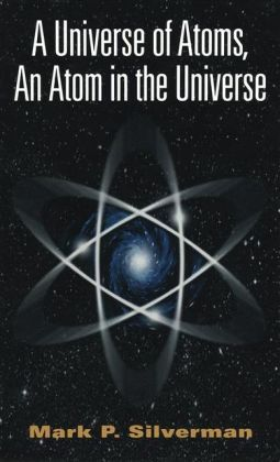 A Universe of Atoms, An Atom in the Universe