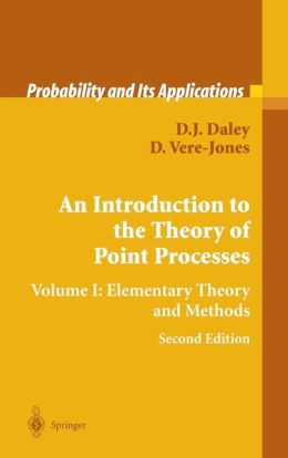 An Introduction to the Theory of Point Processes: Volume I: Elementary Theory and Methods
