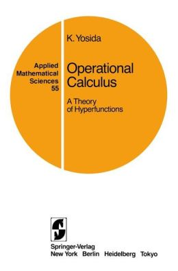 Operational Calculus: A Theory of Hyperfunctions