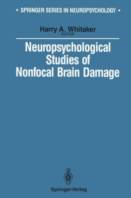 Neuropsychological Studies of Nonfocal Brain Damage: Dementia and Trauma
