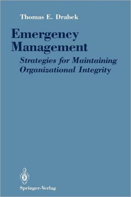 Emergency Management: Strategies for Maintaining Organizational Integrity