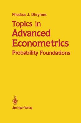 Topics in Advanced Econometrics: Probability Foundations