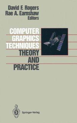 Computer Graphics Techniques: Theory and Practice