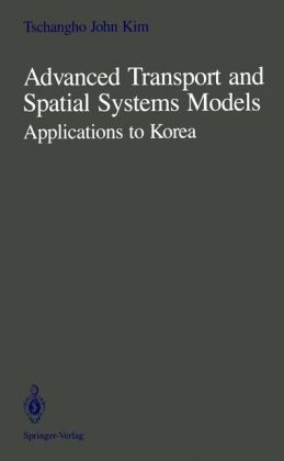 Advanced Transport and Spatial Systems Models: Applications to Korea