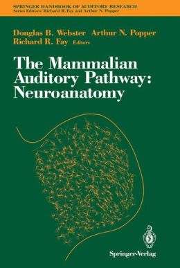 The Mammalian Auditory Pathway: Neuroanatomy
