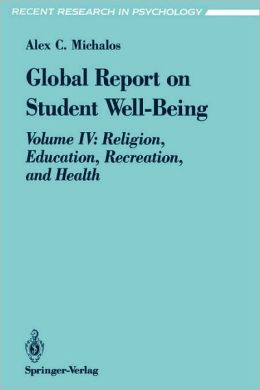 Global Report on Student Well-Being: Volume IV: Religion, Education, Recreation, and Health