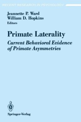 Primate Laterality: Current Behavioral Evidence of Primate Asymmetries