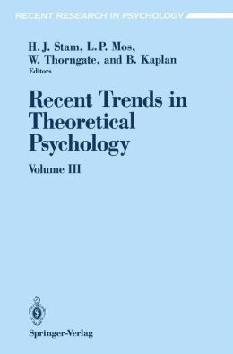 Recent Trends in Theoretical Psychology: Selected Proceedings of the Fourth Biennial Conference of the International Society for Theoretical Psychology June 24-28, 1991