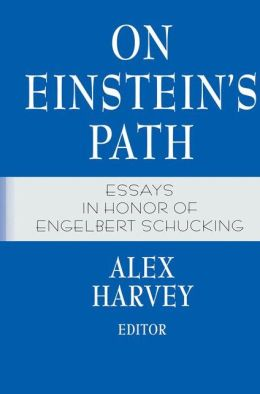 On Einstein's Path: Essays in Honor of Engelbert Schucking
