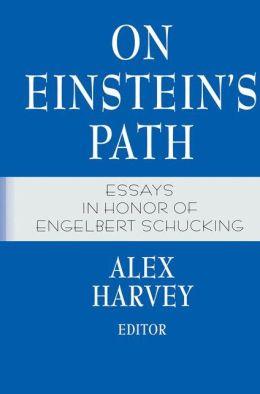 On Einstein's Path: Essays in Honor of Engelbert Schucking
