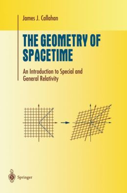 The Geometry of Spacetime: An Introduction to Special and General Relativity