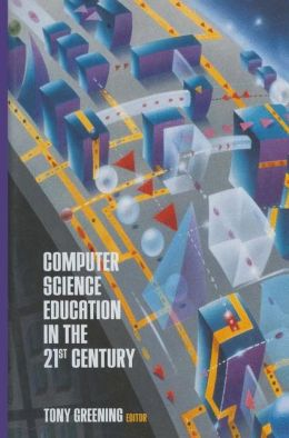 Computer Science Education in the 21st Century