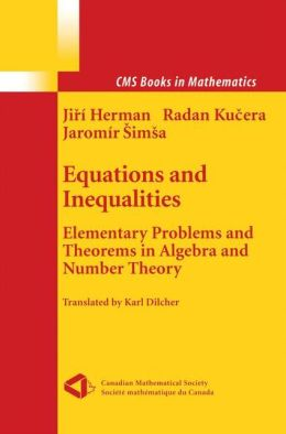 Equations and Inequalities: Elementary Problems and Theorems in Algebra and Number Theory