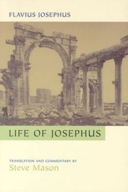 Flavius Josephus: Life of Josephus: Translation and Commentary