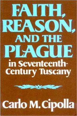 Faith, Reason, and the Plague in Seventeenth-Century Tuscany