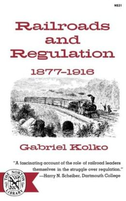 Railroads and Regulation, Eighteen Seventy-Seven to Nineteen Sixteen
