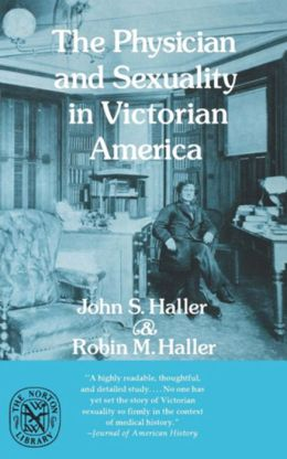 The Physician and Sexuality in Victorian America