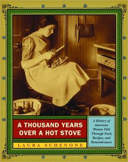 Thousand Years over a Hot Stove: A History of American Women Told through Food, Recipes, and Remembrances