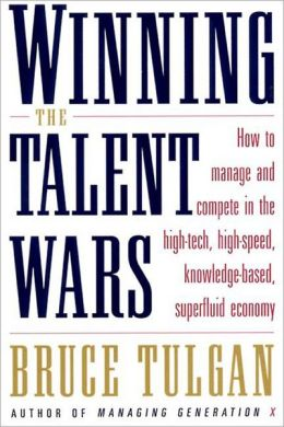 Winning the Talent Wars: How to Manage and Compete in the High-Tech, High-Speed, Knowledge-Based, Superfluid Economy