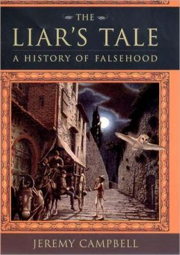 The Liar's Tale: A History of Falsehood