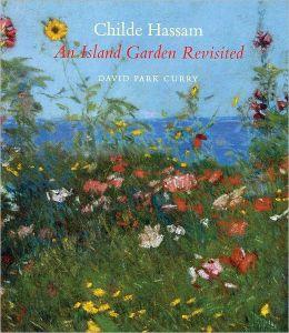 Childe Hassam: An Island Garden Revisited
