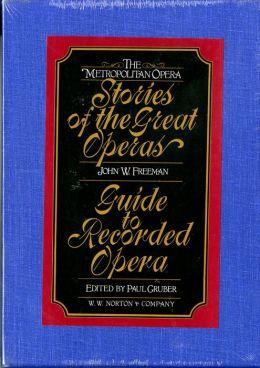 The Metropolitan Opera Stories of the Great Operas
