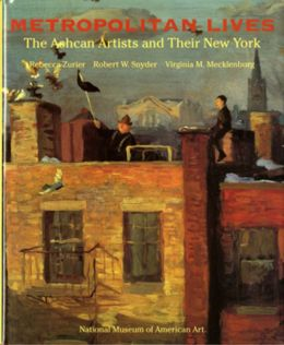 Metropolitan Lives: The Ashcan Artists and Their New York, 1897-1917