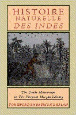 Histoire Naturelle Des Indes: The Drake Manuscript in the Pierpont Morgan Library