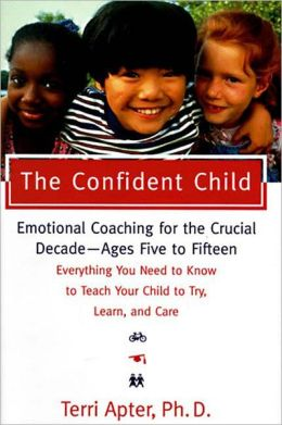 The Confident Child: Raising a Child to Try, Learn and Care