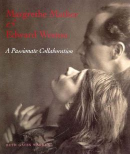 Margrethe Mather and Edward Weston: A Passionate Collaboration