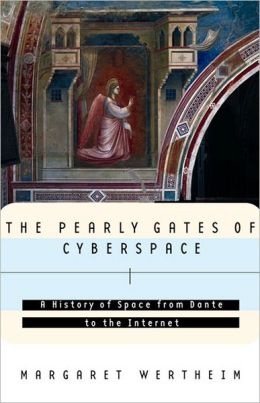 Pearly Gates of Cyberspace: A History of Space from Dante to the Internet