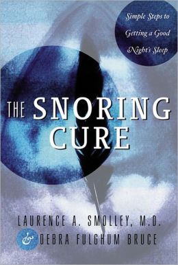 The Snoring Cure: Simple Steps to Getting a Good Night's Sleep