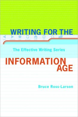 Writing for the Information Age: Elements of Style for the 21st Century